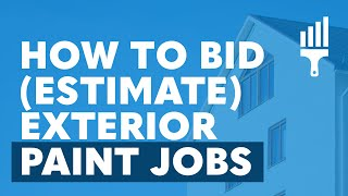 How to Estimate Painting Jobs | Estimating Exterior Paint Jobs | By Painting Business Pro
