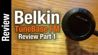Belkin TuneBase FM Review - Part 1: Function and thoughts.