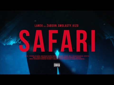 Lanek ft. Żabson, Smolasty, Kizo - Safari [official video]