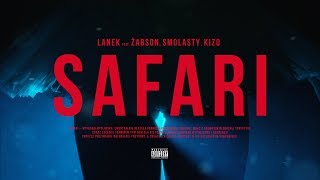 Lanek ft. Zabson, Smolasty, Kizo - Safari [official video]