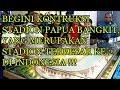 Kontruksi Pembangunan Stadion Papua Bangkit