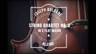 String Quartet No. 2 in E flat Major I.Allegro by Joseph Bologne Le Chevalier de Saint-Georges