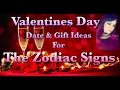 VALENTINE'S DAY DATE & GIFT IDEAS BASED ON THE ZODIAC SIGNS!