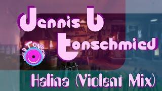 Gambar cover Dennis B Tonschmied - Halina (Violent Mix)