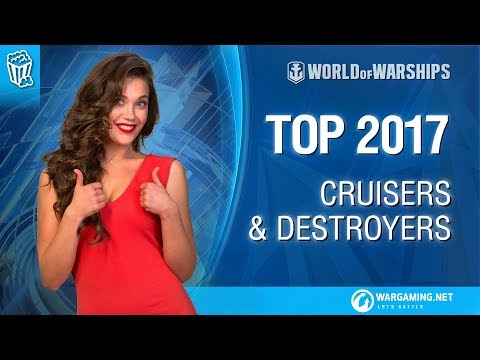 Off The Charts: Top 2017 Cruisers & Destroyers [World of Warships]