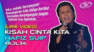 [Lirik Video] Kisah Cinta Kita - Hafiz Suip | #AJL34