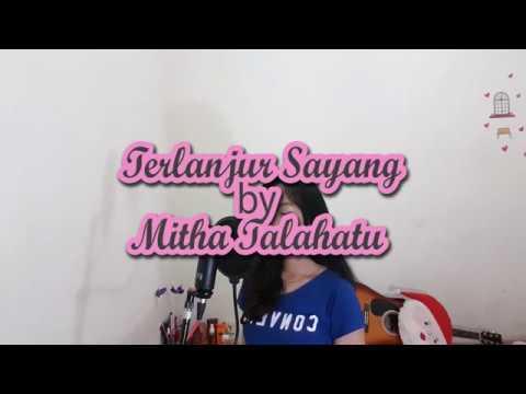 Mitha Talahatu - Terlanjur sayang (cover)