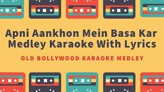 Apni Aankhon Mein Basa Kar Medley Karaoke With Lyrics   Old Bollywood Karaoke Medley