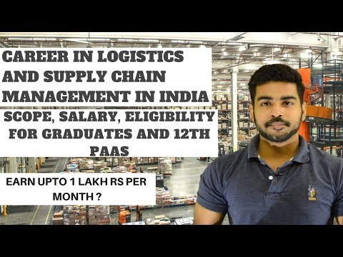 Careers in Logistics and Supply Chain Management in India | MBA | Courses | Scope in India
