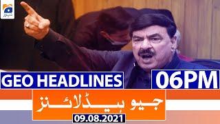 Geo Headlines 06 PM | 9th August 2021