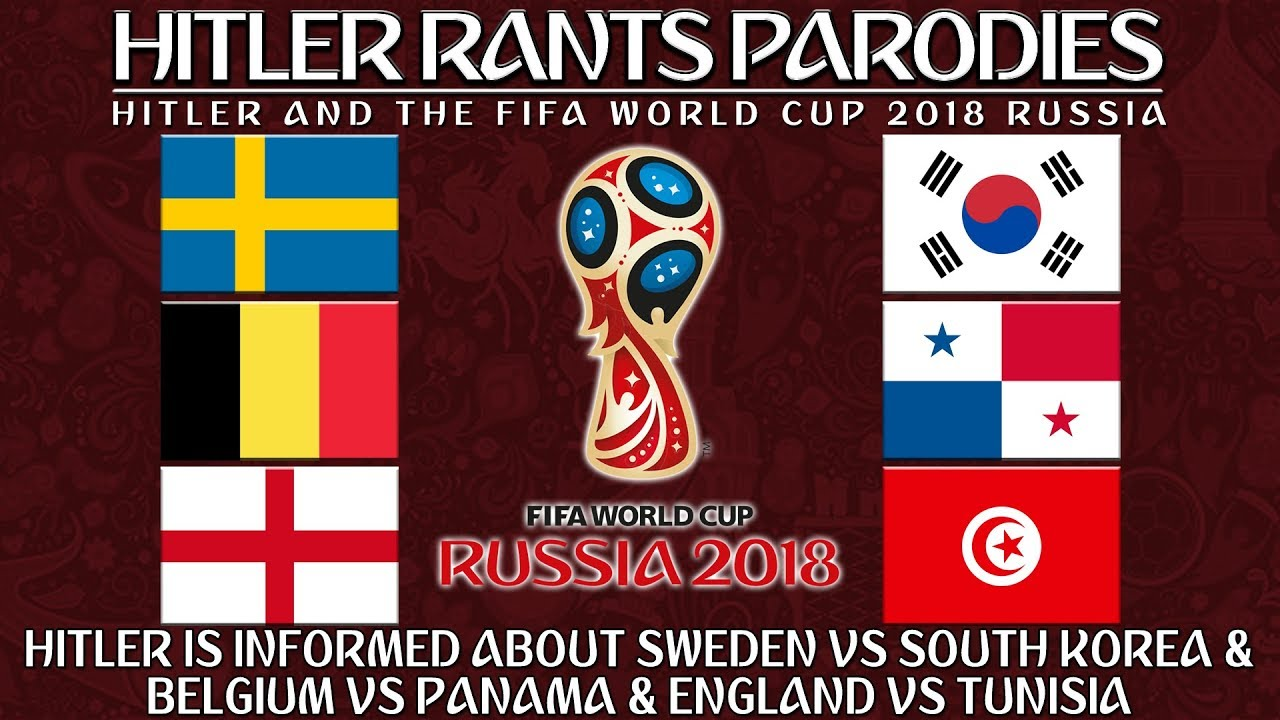 Hilter is informed about Sweden Vs South Korea & Belgium Vs Panama & England Vs Tunisia