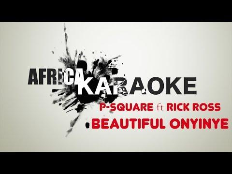 P-Square - Beautiful Onyinye ft. Rick Ross | Karaoke Version (instrumental + paroles)