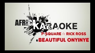 P-Square - Beautiful Onyinye ft. Rick Ross | Karaoke Version (instrumental + paroles)