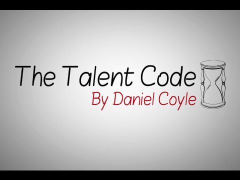 Talent Code: How the Brain Really Learns