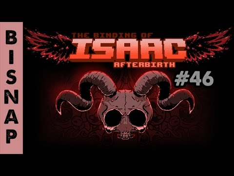 Bisnap Plays Isaac: Afterbirth Episode 46 - Triplicate