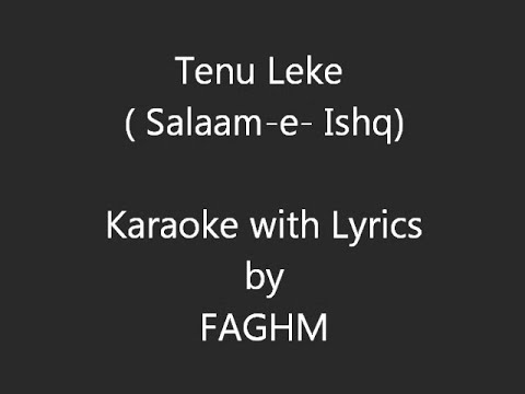 Tenu Leke - Salaam-e-Ishq (Karaoke with Lyrics)