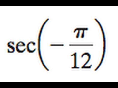 Find the exact value of sec( -pi / 12 ) - YouTube