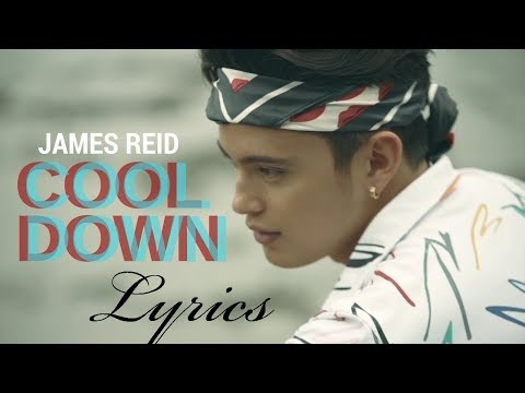 James Reid - Cool Down Lyrics