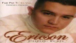 3 HORAS DE MUSICA CRISTIANA DE ADORACION DE ERICSON ALEXANDER MOLANO