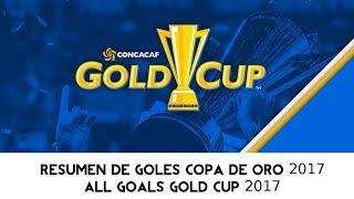 ALL Goals / Resumen de Goles Copa Oro/Gold Cup 2017