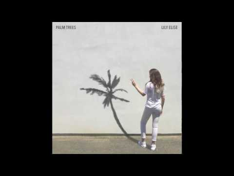 Lily Elise- Palm Trees (Audio)  #Trend