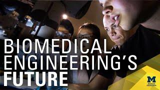 Biomedical Engineering at Michigan: Moving Forward