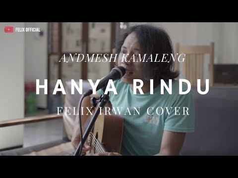 Hanya Rindu Andmesh Kamaleng  Felix Irwan Cover