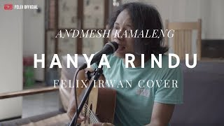 Download Hanya Rindu - Andmesh Kamaleng ( Felix Irwan Cover )