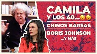 Camila Vallejo y los 40... Chinos barsas | E252