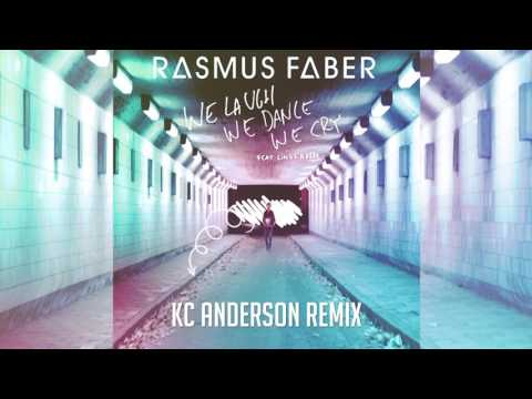 Rasmus Faber - We Laugh We Dance We Cry (KC Anderson Remix)