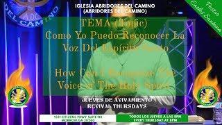 Abridores Del Camino - Como Yo Puedo Reconocer La Voz Del Espíritu Santo (Pastor Carlos Santana)