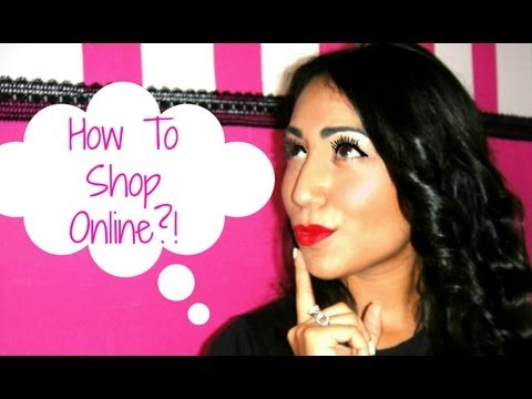♥ How To Shop Online ♥