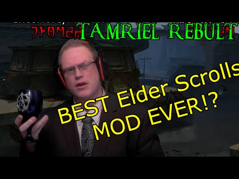 "Elder Scrolls: TAMRIEL REBUILT. ""One of the best mods ever made"" quote by: Me"