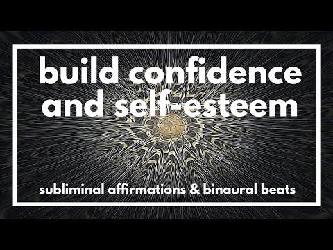 BUILD CONFIDENCE AND INCREASE SELF-ESTEEM   Subliminal Affirmations &  Binaural Beats   Alpha Waves
