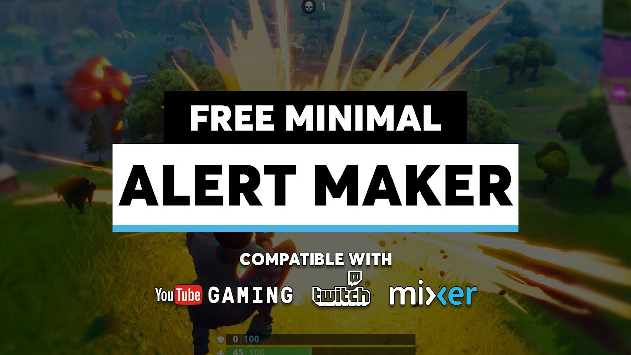Free Alert Maker - Minimal Design for Twitch, YouTube Gaming, and Mixer