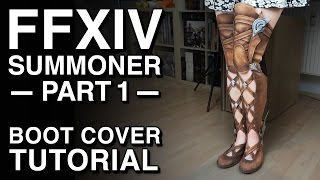 Boot Cover Tutorial - FFXIV Summoner Cosplay - Part 1