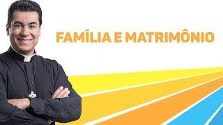 Família e Matrimônio - Padre Chrystian Shankar