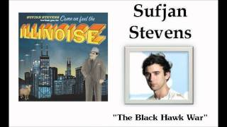 The Black Hawk War - Sufjan Stevens