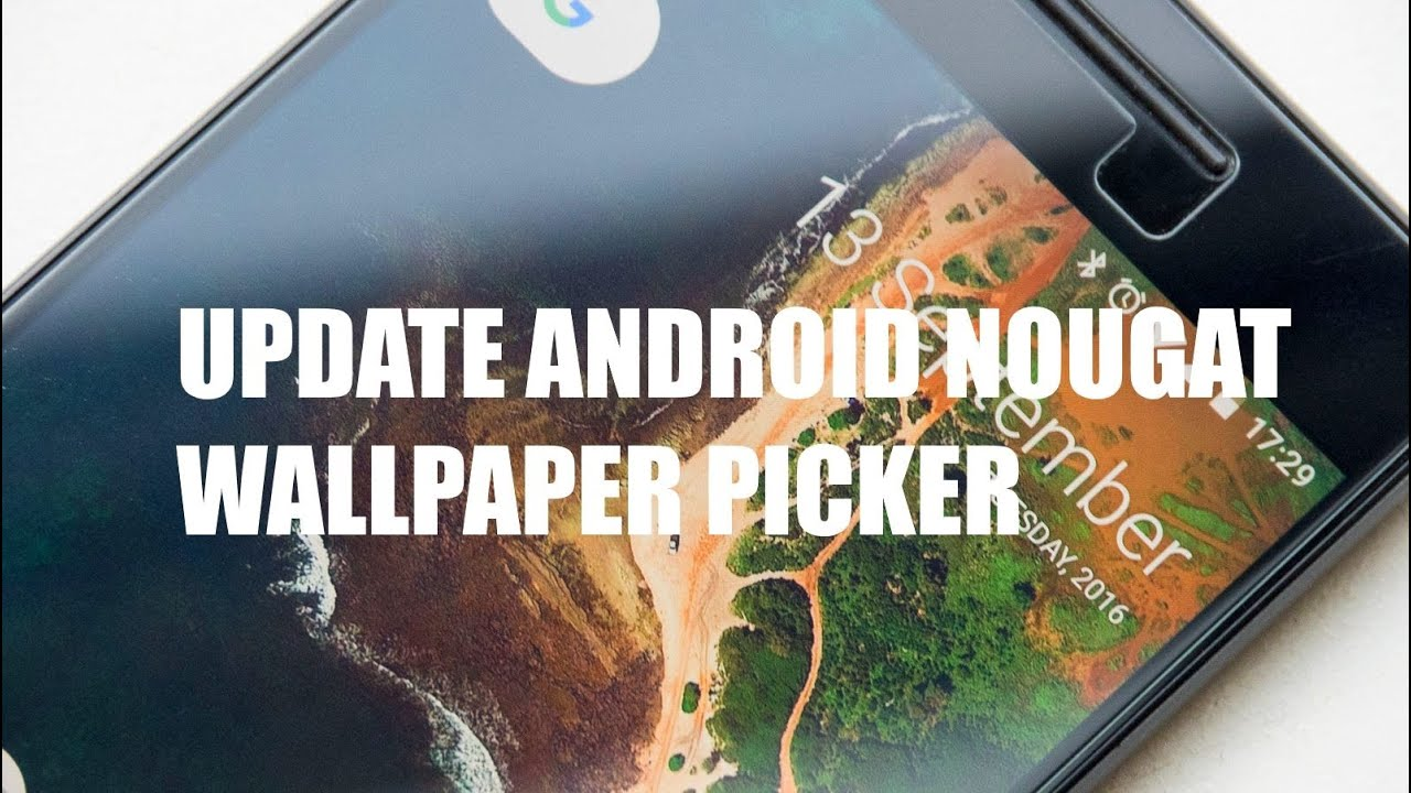 *UPDATE* Change Stock Wallpaper Picker Android Nougat (Live Wallpaper) - YouTube