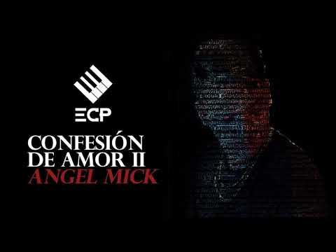 Angel Mick - Confesión de Amor II (Audio)