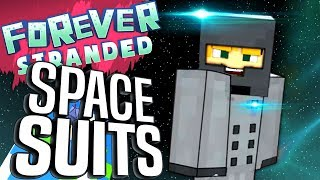 Minecraft - SPACE SUITS - Forever Stranded #69
