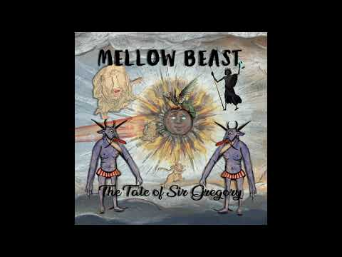 Mellow Beast - The Tale of Sir Gregory (2021) (New Full Album)
