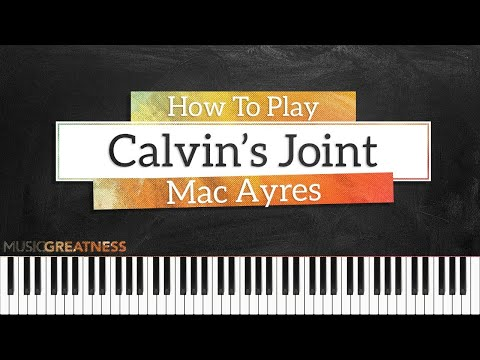 How To Play Calvin's Joint By Mac Ayres On Piano - Piano Tutorial (PART 1)