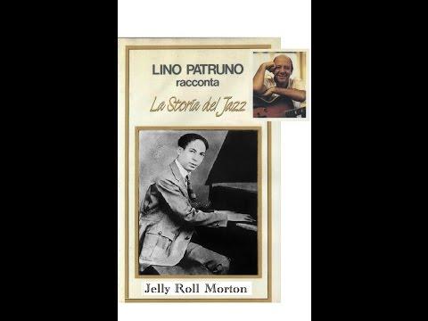 Lino Patruno racconta: La storia del Jazz –  Jelly Roll Morton
