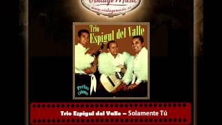 Trio Espigul del Valle – Solamente Tú (Perlas Cubanas)