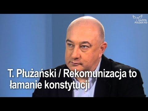 Tadeusz Płużański / Rekomunizacja to łamanie konstytucji