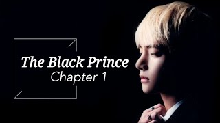 [BTS Taehyung FF] - 'The Black Prince' | part 1 *completed*