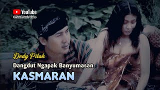 Dedy Pitak - KASMARAN Lagu Dangdut Ngapak Banyumasan Terpopuler ©dpstudioprod [Official Music Video]