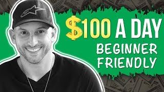 How to make $100 dollars a day - [Beginner Friendly]