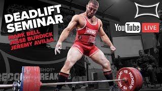 LIVE Deadlift Seminar at Super Training Gym ft. Mark Bell Jesse Burdick & Jeremy Avilla